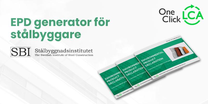One Click LCA i samarbete med Stålbyggnadsinstitutet lanserar EPD verktyget nu i Sverige